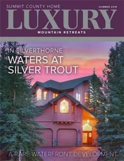 Summit County Home Luxury: Summer 2018