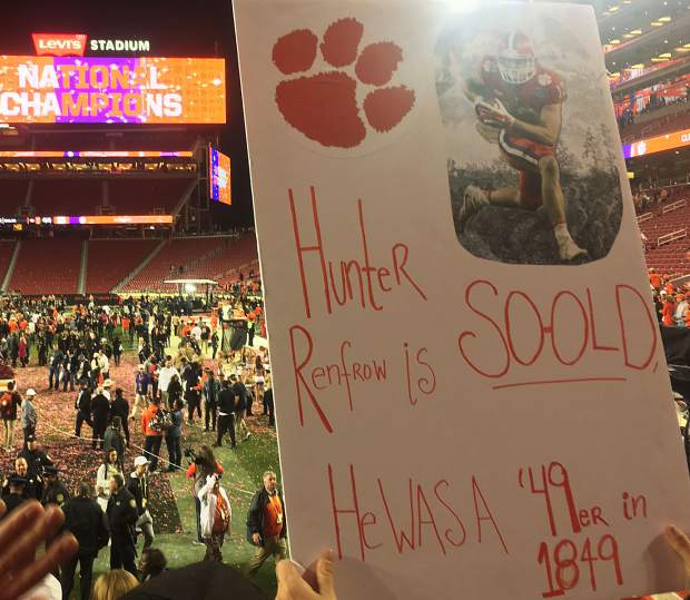 While celebrating down by the Clemson players, coaches and marching band, this sign in honor of Clemson legend Hunter Renfrow made me chuckle at the home of the San Francisco 49ers, Levi's Stadium in Santa Clara, California.